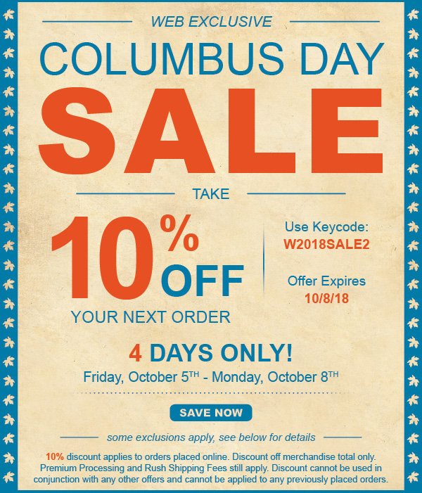 Columbus Day Sale - 10% OFF Your Next Order